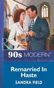 Remarried In Haste (Mills & Boon Vintage 90s Modern)