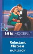 Reluctant Mistress (Mills & Boon Vintage 90s Modern)