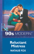 Reluctant Mistress (Mills & Boon Vintage 90s Modern)