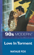 Love In Torment (Mills & Boon Vintage 90s Modern)