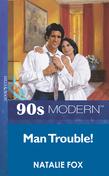Man Trouble (Mills & Boon Vintage 90s Modern)