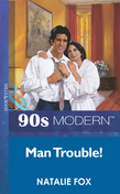 Man Trouble (Mills & Boon Vintage 90s Modern)