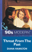 Threat From The Past (Mills & Boon Vintage 90s Modern)
