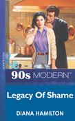Legacy Of Shame (Mills & Boon Vintage 90s Modern)