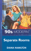 Separate Rooms (Mills & Boon Vintage 90s Modern)