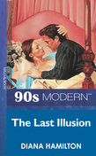The Last Illusion (Mills & Boon Vintage 90s Modern)