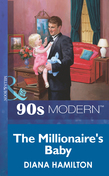 The Millionaire's Baby (Mills & Boon Vintage 90s Modern)
