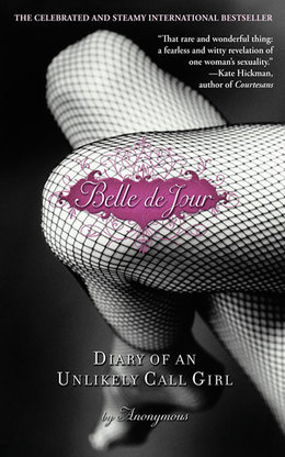 Belle de Jour: Diary of an Unlikely Call Girl