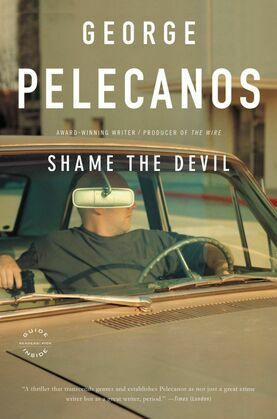 Shame the Devil: A Novel