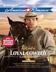 Aidan: Loyal Cowboy (Mills & Boon American Romance) (Harts of the Rodeo, Book 1)