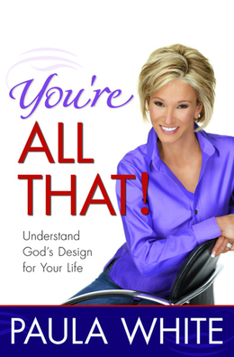 You're All That!: Understand God's Design for Your Life