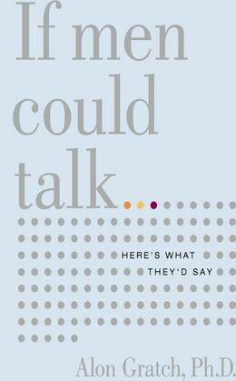 If Men Could Talk: Translating the Secret Language of Men