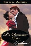 The Unrepentant Rake (Mills & Boon Historical Undone)