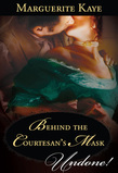 Behind the Courtesan's Mask (Mills & Boon Historical Undone)
