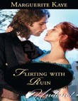 Flirting With Ruin (Mills & Boon Historical Undone) (Castonbury Park)