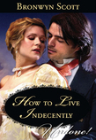How to Live Indecently (Mills & Boon Historical Undone)