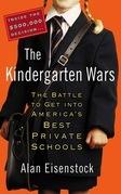 The Kindergarten Wars: The Battle to Get into America's Best Private Schools