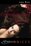 The Revolutionary Mistress (Mills & Boon Spice Briefs)