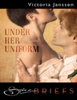 Under Her Uniform (Mills & Boon Spice Briefs)