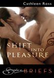 Shift Into Pleasure (Mills & Boon Spice Briefs)