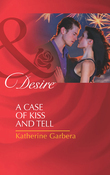 A Case of Kiss and Tell (Mills & Boon Desire) (Matchmakers, Inc., Book 2)