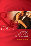 How to Seduce a Billionaire (Mills & Boon Desire)