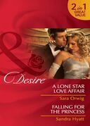 A Lone Star Love Affair / Falling for the Princess: A Lone Star Love Affair / Falling for the Princess (Mills & Boon Desire)