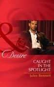 Caught in the Spotlight (Mills & Boon Desire)