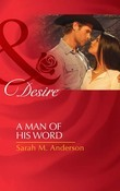 A Man of His Word (Mills & Boon Desire)