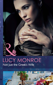 Not Just the Greek's Wife (Mills & Boon Modern)