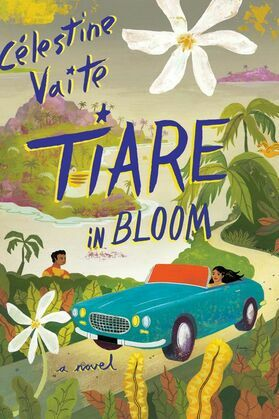 Tiare in Bloom: A Novel
