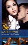 Beneath the Veil of Paradise (Mills & Boon Modern)
