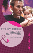 The Soldier's Secret Daughter (Mills & Boon Intrigue)