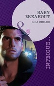Baby Breakout (Mills & Boon Intrigue) (Outlaws, Book 2)