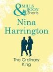 The Ordinary King (Mills & Boon Short Stories)