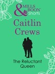 The Reluctant Queen (Mills & Boon Short Stories)