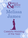 Celebrity Wedding of the Year (Mills & Boon Short Stories)