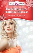 The Millionaire's Mistletoe Mistress (Mills & Boon Short Stories)