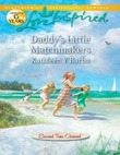 Daddy's Little Matchmakers (Mills & Boon Love Inspired) (Second Time Around, Book 1)
