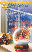 A Snowglobe Christmas: Yuletide Homecoming / A Family's Christmas Wish (Mills & Boon Love Inspired)