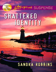 Shattered Identity (Mills & Boon Love Inspired Suspense)