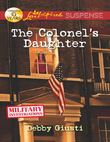 The Colonel's Daughter (Mills & Boon Love Inspired Suspense) (Military Investigations, Book 3)