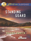 Standing Guard (Mills & Boon Love Inspired Suspense) (The Defenders, Book 3)