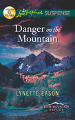 Danger on the Mountain (Mills & Boon Love Inspired Suspense) (Rose Mountain Refuge, Book 3)