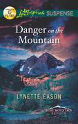 Danger on the Mountain (Mills & Boon Love Inspired Suspense) (Rose Mountain Refuge, Book 3)