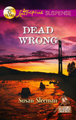 Dead Wrong (Mills & Boon Love Inspired Suspense) (The Justice Agency, Book 2)