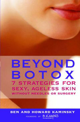 Beyond Botox: 7 Strategies for Sexy, Ageless Skin Without Needles or Surgery