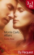 Monte Carlo Affairs: The Millionaire's Indecent Proposal (Monte Carlo Affairs, Book 1) / The Prince's Ultimate Deception (Monte Carlo Affairs, Book 2) / The Playboy's Passionate Pursuit (Monte Carlo Affairs, Book 3) (Mills & Boon By Request)