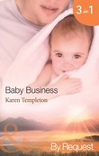 Baby Business: Baby Steps / The Prodigal Valentine / Pride and Pregnancy (Mills & Boon By Request) (Babies, Inc., Book 1)
