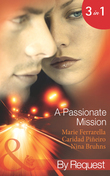A Passionate Mission: My Spy (Mission: Impassioned, Book 1) / Secret Agent Reunion (Mission: Impassioned, Book 2) / Top-Secret Bride (Mission: Impassioned, Book 3) (Mills & Boon By Request)